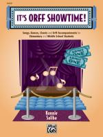 It's Orff Showtime! (Songs, Dances, Chants, And Orff Accompaniments For Elementary And Middle School Sheet Music