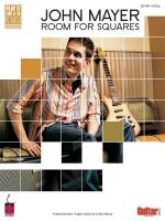 John Mayer - Room For Squares Transcriptions Supervised By John Mayer Sheet Music