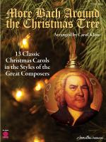 More Bach Around The Christmas Tree 13 Classic Christmas Carols In The Styles Of The Great Composers Sheet Music