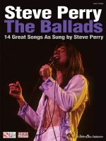 Steve Perry - The Ballads 14 Great Songs As Sung By Steve Perry Sheet Music