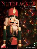 The Nutcracker For Easy Piano 12 Selections From The Ballet By Tchaikovsky Sheet Music