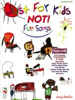 Just For Kids - Not! Fun Songs Sheet Music