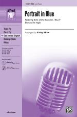 Portrait in Blue (Featuring: Birth of the Blues / Am I Blue? / Blues in the Night) - Choral Octavo Sheet Music