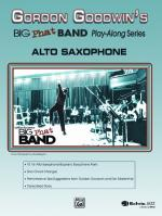Gordon Goodwin's Big Phat Band Play Along Series: Alto Saxophone - Book & CD Sheet Music