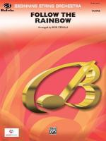 Follow the Rainbow (Featuring: Sing a Rainbow / Over the Rainbow / Look to the Rainbow) - Conductor  Sheet Music