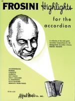 Palmer-Hughes Accordion Course - Frosini Highlights (A Collection Of The Truly Great Accordion Compo Sheet Music
