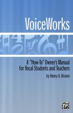 VoiceWorks (A How-To Owner's Manual for Vocal Students and Teachers) - Book Sheet Music