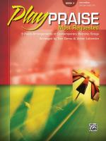 Play Praise: Most Requested, Book 4 (9 Piano Arrangements of Contemporary Worship Songs) Sheet Music