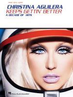 Christina Aguilera - Keeps Gettin' Better A Decade Of Hits Sheet Music