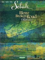 Selah - Bless The Broken Road: The Duets Album Sheet Music