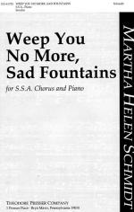 Weep You, No More, Sad Fountains - For SSA Chorus And Piano PIANO REDUCTION/VOCAL SCORE Sheet Music