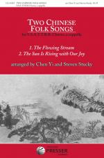 Two Chinese Folk Songs - 1. The Flowing Stream, 2. The Sun Is Rising With Our Joy Sheet Music