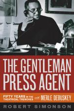 The Gentleman Press Agent Fifty Years In The Theatrical Trenches With Merle Debuskey Sheet Music