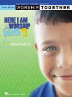 Here I Am To Worship For Kids 3 The Best Of Modern Worship: Worship Together Sheet Music