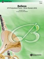Believe (Winter Olympics 2010) (CTV Promotional Theme) - Conductor Score & Parts Sheet Music