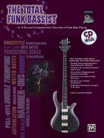 The Total Funk Bassist (A Fun and Comprehensive Overview of Funk Bass Playing) - Book & CD Sheet Music