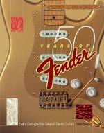 50 Years Of Fender Half A Century Of The Greatest Electric Guitars Sheet Music