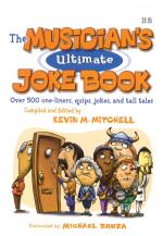 The Musician's Ultimate Joke Book Over 500 One-Liners, Quips, Jokes And Tall Tales Sheet Music