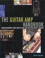 The Guitar Amp Handbook Understanding Tube Amplifiers And Getting Great Sounds Sheet Music