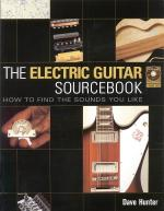The Electric Guitar Sourcebook How To Find The Sounds You Like Sheet Music