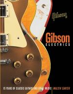 The Gibson Electric Guitar Book Seventy Years Of Classic Guitars Sheet Music