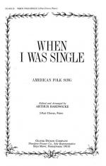When I Was Single - American Folk Song CHORAL PART(S) Sheet Music