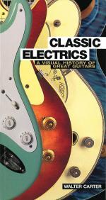 Classic Electrics A Visual History Of Great Guitars Sheet Music