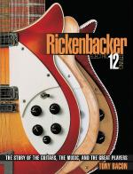 Rickenbacker Electric 12-String The Story Of The Guitars, The Music, And The Great Players Sheet Music