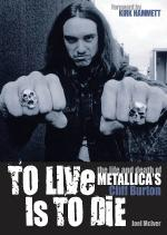To Live Is To Die The Life And Death Of Metallica's Cliff Burton Sheet Music