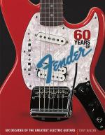 60 Years Of Fender Six Decades Of The Greatest Electric Guitars Sheet Music