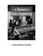 The Business Of Audio Engineering Teacher's Guide Sheet Music