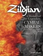 Zildjian A History Of The Legendary Cymbal Makers - Revised And Expanded Edition Sheet Music