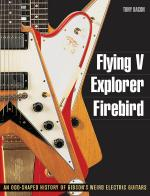 Flying V, Explorer, Firebird An Odd-Shaped History Of Gibson's Weird Electric Guitars Sheet Music