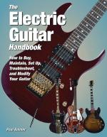 The Electric Guitar Handbook How To Buy, Maintain, Set Up, Troubleshoot, And Modify Your Guitar Sheet Music