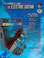 Beginner's Guide to Electric Guitar (Gear, Technique, And Tons Of Riffs) - Book & CD Sheet Music