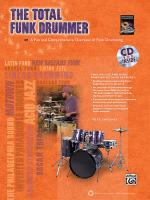 The Total Funk Drummer (A Fun and Comprehensive Overview of Funk Drumming) - Book & CD Sheet Music