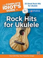 The Complete Idiot's Guide to Rock Hits for Ukulele (25 Great Rock Hits for Ukulele - You CAN Play Y Sheet Music