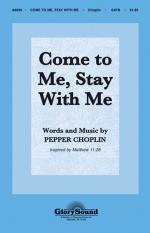 Come To Me, Stay With Me Sheet Music Sheet Music