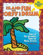 Island Fun With Orff & Drum Songs For Orff Instruments, Singing And Musical Activities Sheet Music