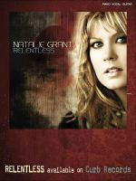 Natalie Grant - Relentless Piano/Vocal/Chords Folio Sheet Music