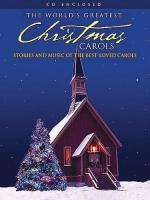 The World's Greatest Christmas Carols Stories And Music Of The Best-Loved Carols Sheet Music