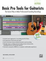 Basic Pro Tools for Guitarists (The Easiest Way to Make Professional-Sounding Recordings) - Book & D Sheet Music