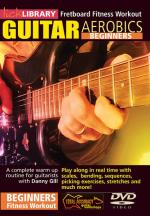 Guitar Aerobics - Beginners Fretboard Fitness Workout Sheet Music