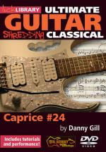 Shredding Classical - Caprice #24 Ultimate Guitar Series Sheet Music
