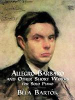 Allegro Barbaro and Other Short Works for Solo Piano - Book Sheet Music
