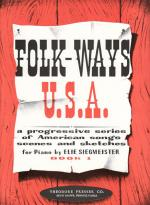 Folk-Ways U.S.A. - A Prgressive Series Of American Songs, Scenes, And Sketches - Book 1 STUDENT BOOK Sheet Music