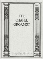 The Chapel Organist - A Collection Of Original Compositions And Transcriptions For The Organ SOLO PA Sheet Music