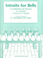 Introits For Bells - A Collection Of Hymns For Handbells 2 Octaves, 4-7 Ringers SOLO PART Sheet Music
