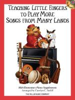 Teaching Little Fingers To Play More Songs From Many Lands Mid-Elementary Level Sheet Music
