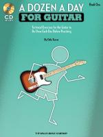 A Dozen A Day For Guitar - Book 1 Technical Exercises For The Guitar To Be Done Each Day Before Prac Sheet Music